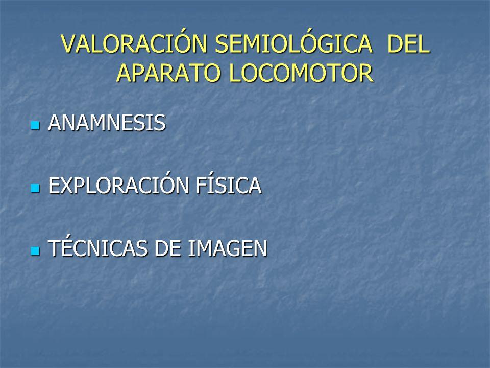 VALORACIÓN SEMIOLÓGICA DEL APARATO LOCOMOTOR