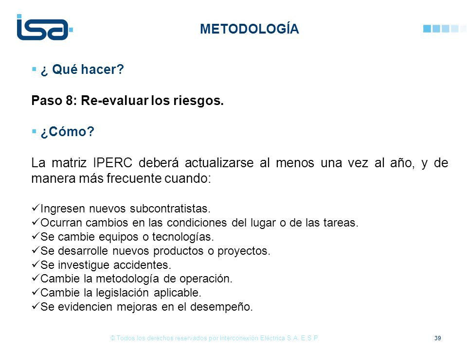 Paso 8: Re-evaluar los riesgos. ¿Cómo