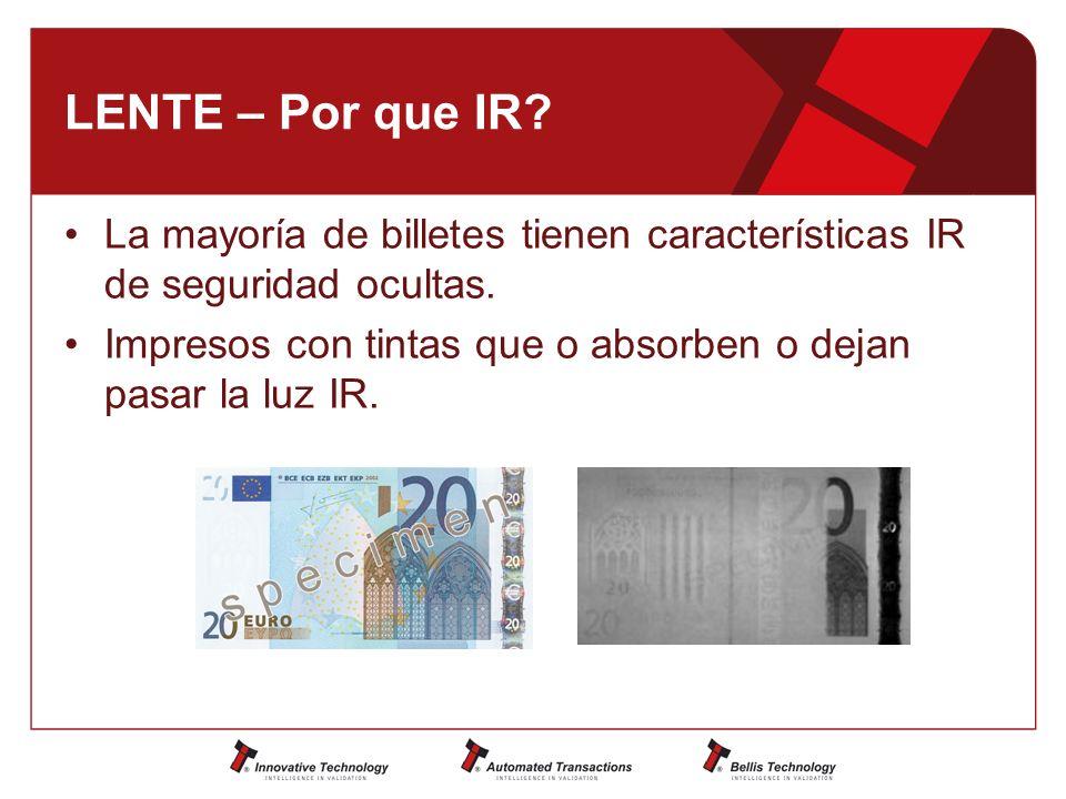 LENTE – Por que IR La mayoría de billetes tienen características IR de seguridad ocultas.