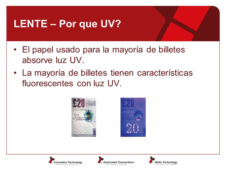 LENTE – Por que UV El papel usado para la mayoría de billetes absorve luz UV.
