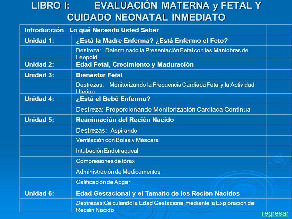 LIBRO I: EVALUACIÓN MATERNA y FETAL Y CUIDADO NEONATAL INMEDIATO