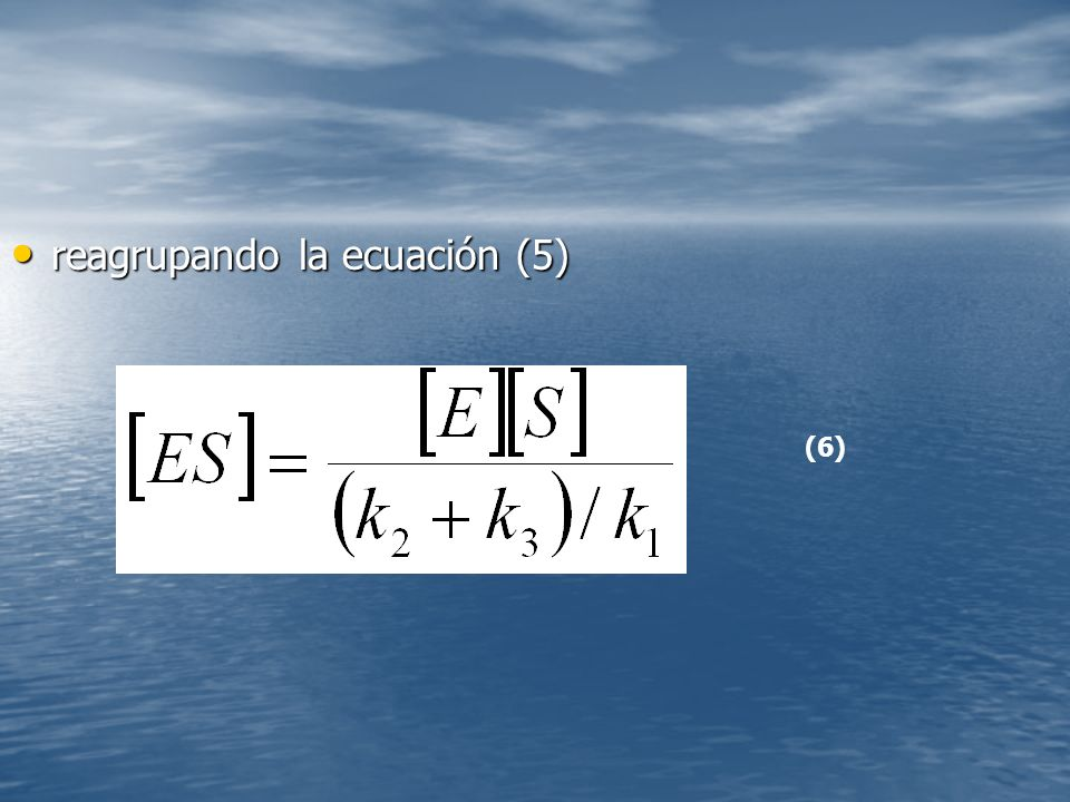reagrupando la ecuación (5)