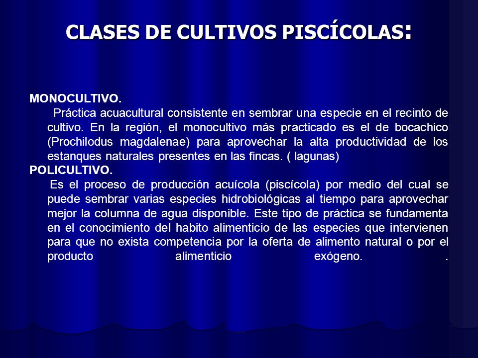 CLASES DE CULTIVOS PISCÍCOLAS: