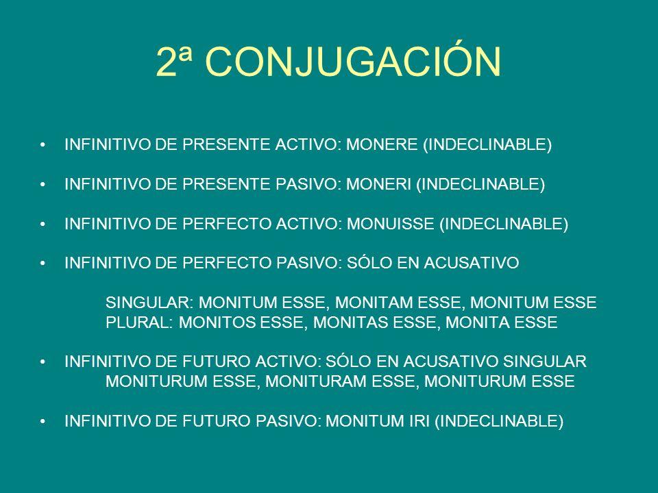 2ª CONJUGACIÓN INFINITIVO DE PRESENTE ACTIVO: MONERE (INDECLINABLE)