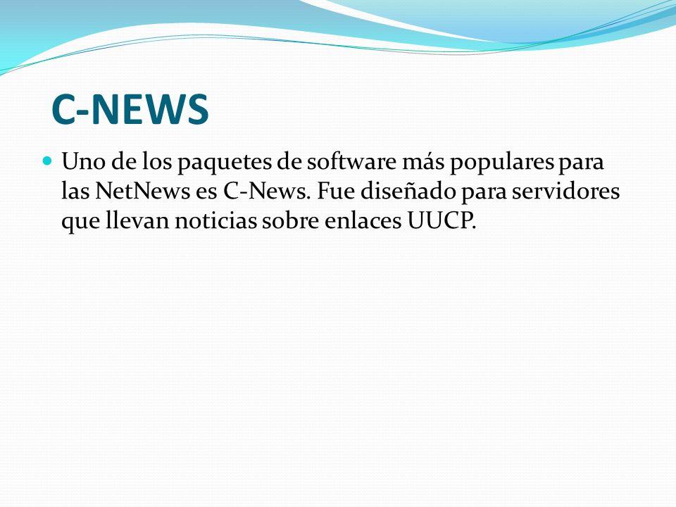 C-NEWS Uno de los paquetes de software más populares para las NetNews es C-News.