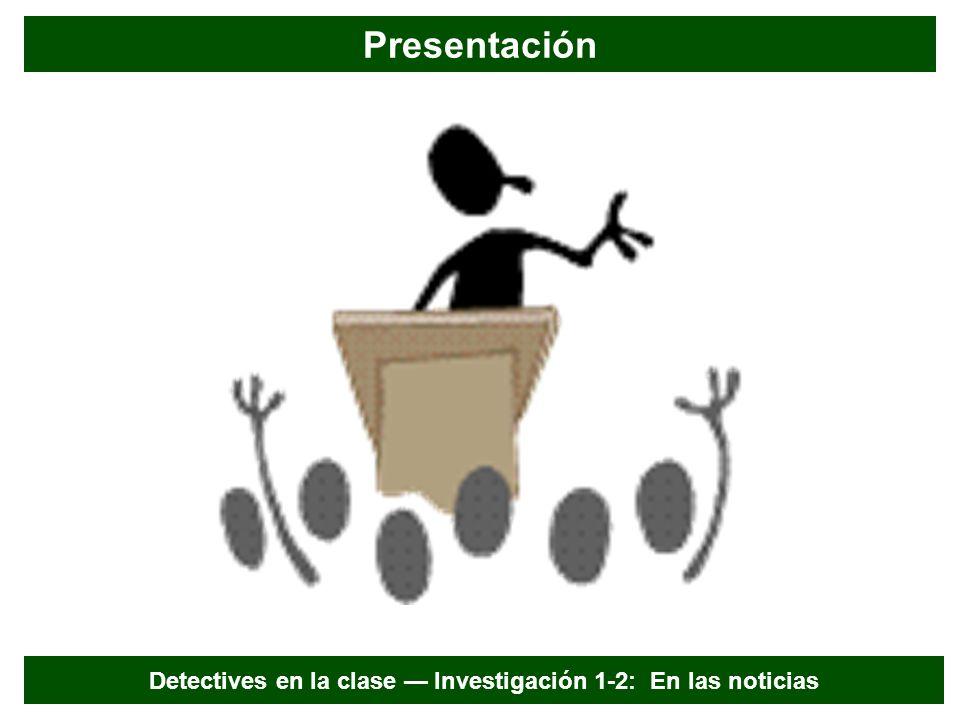 Detectives en la clase — Investigación 1-2: En las noticias