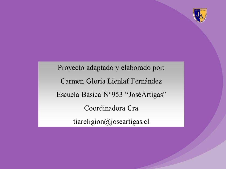 Proyecto adaptado y elaborado por: Carmen Gloria Lienlaf Fernández