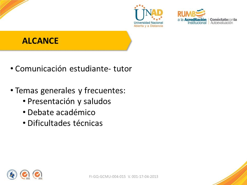 ALCANCE Comunicación estudiante- tutor Temas generales y frecuentes:
