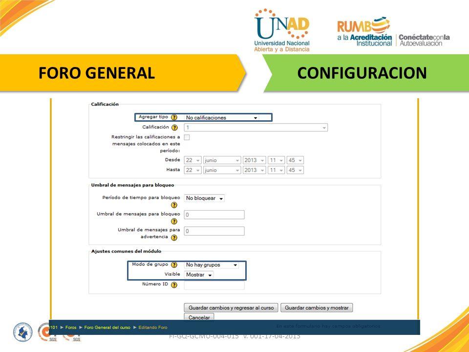 FORO GENERAL CONFIGURACION FI-GQ-GCMU-004-015 V. 001-17-04-2013