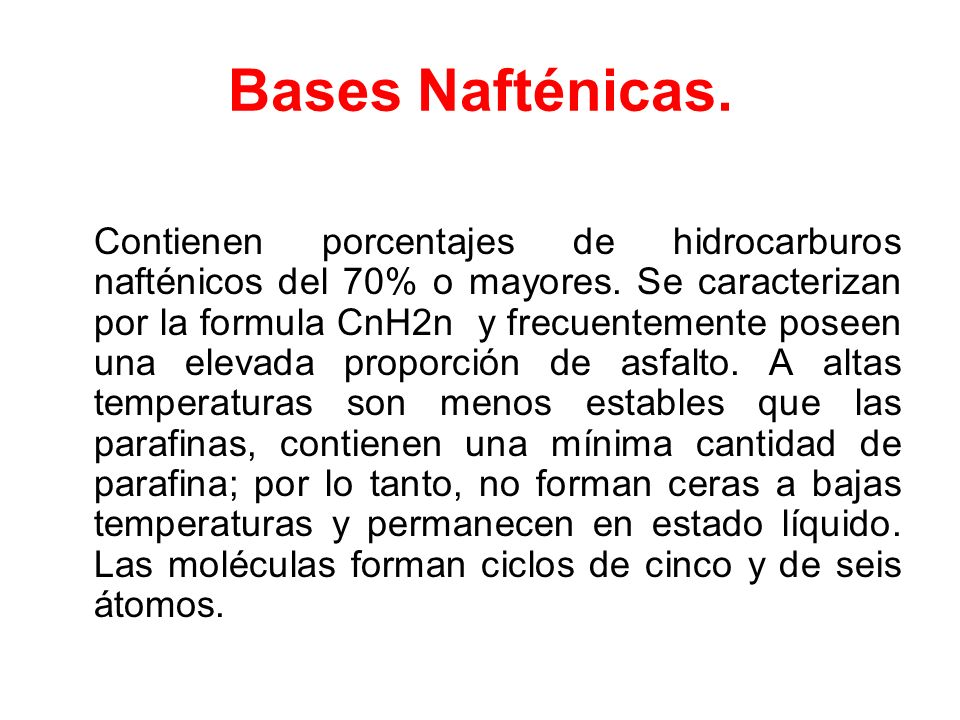 Bases Nafténicas.