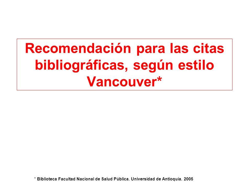 Recomendación para las citas bibliográficas, según estilo Vancouver*