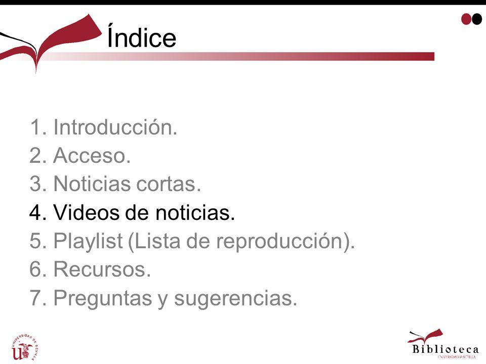 Índice 1. Introducción. 2. Acceso. 3. Noticias cortas.