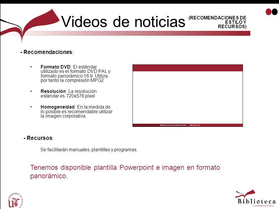 Videos de noticias (RECOMENDACIONES DE ESTILO Y RECURSOS) - Recomendaciones: