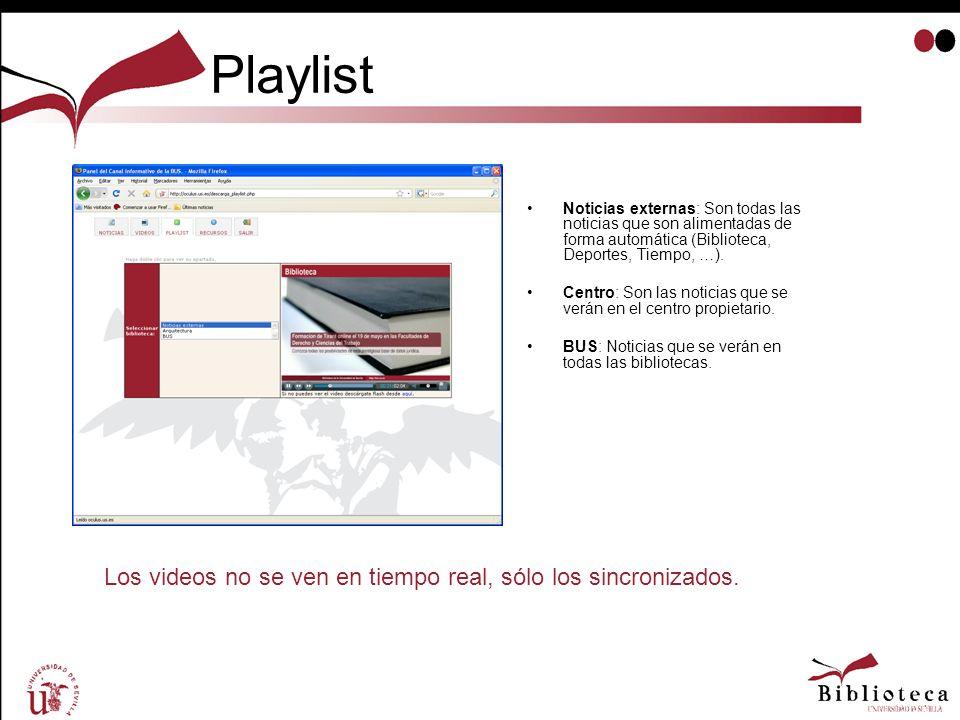 Playlist Los videos no se ven en tiempo real, sólo los sincronizados.