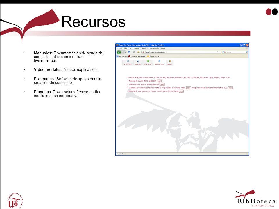 Recursos Manuales: Documentación de ayuda del uso de la aplicación o de las herramientas. Videotutoriales: Videos explicativos.