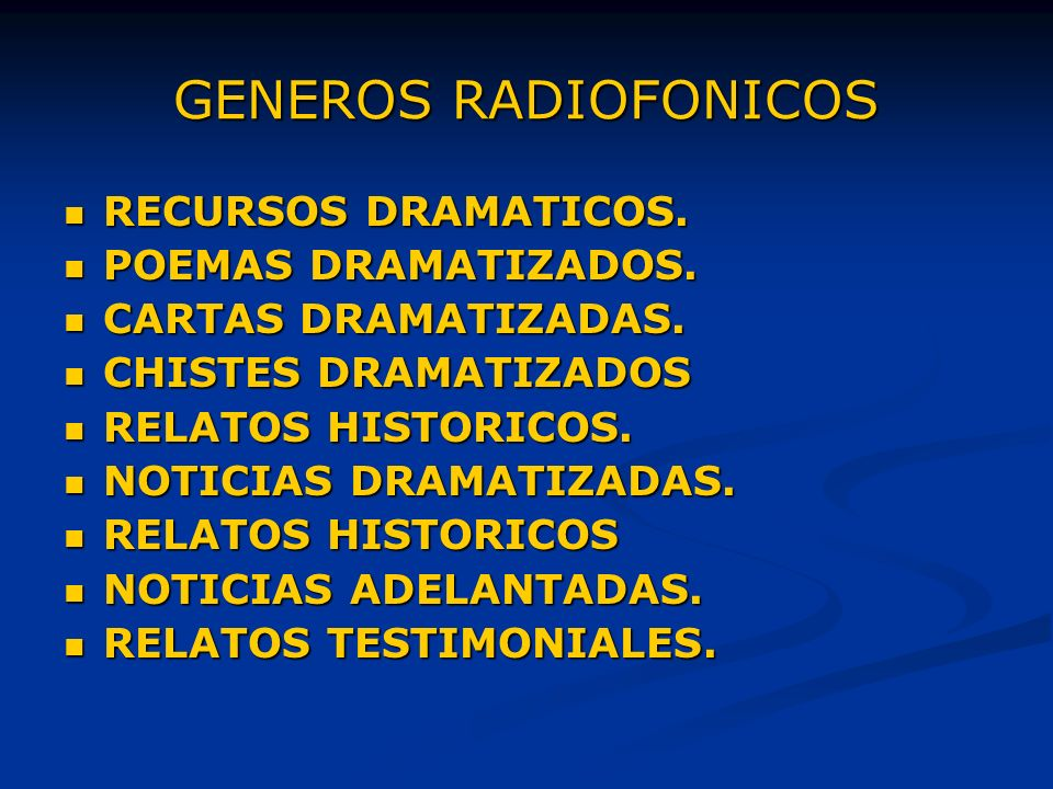 GENEROS RADIOFONICOS RECURSOS DRAMATICOS. POEMAS DRAMATIZADOS.