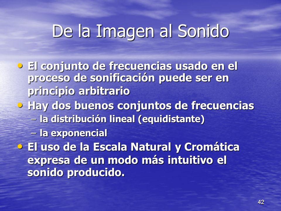 De la Imagen al Sonido El conjunto de frecuencias usado en el proceso de sonificación puede ser en principio arbitrario.