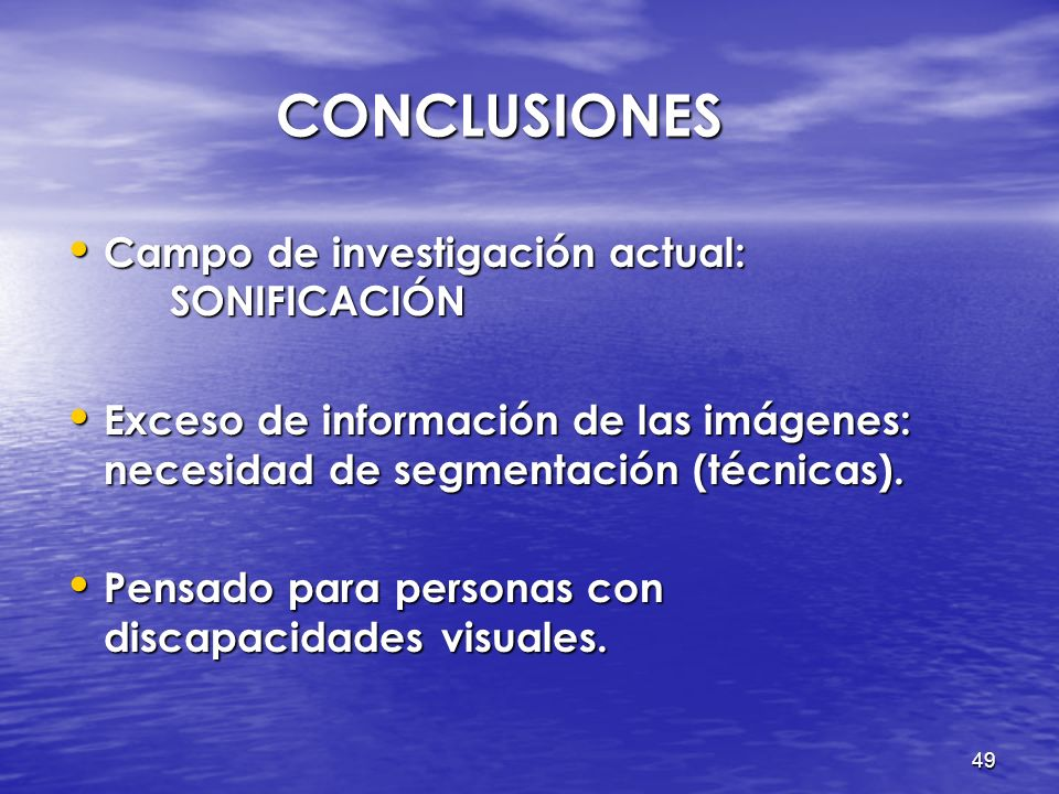 CONCLUSIONES Campo de investigación actual: SONIFICACIÓN
