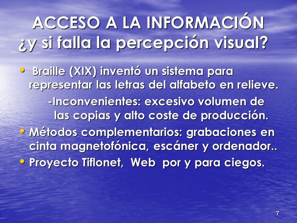 ACCESO A LA INFORMACIÓN ¿y si falla la percepción visual