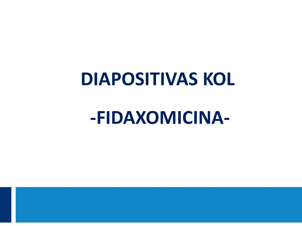 Diapositivas kol -fidaxomicina-