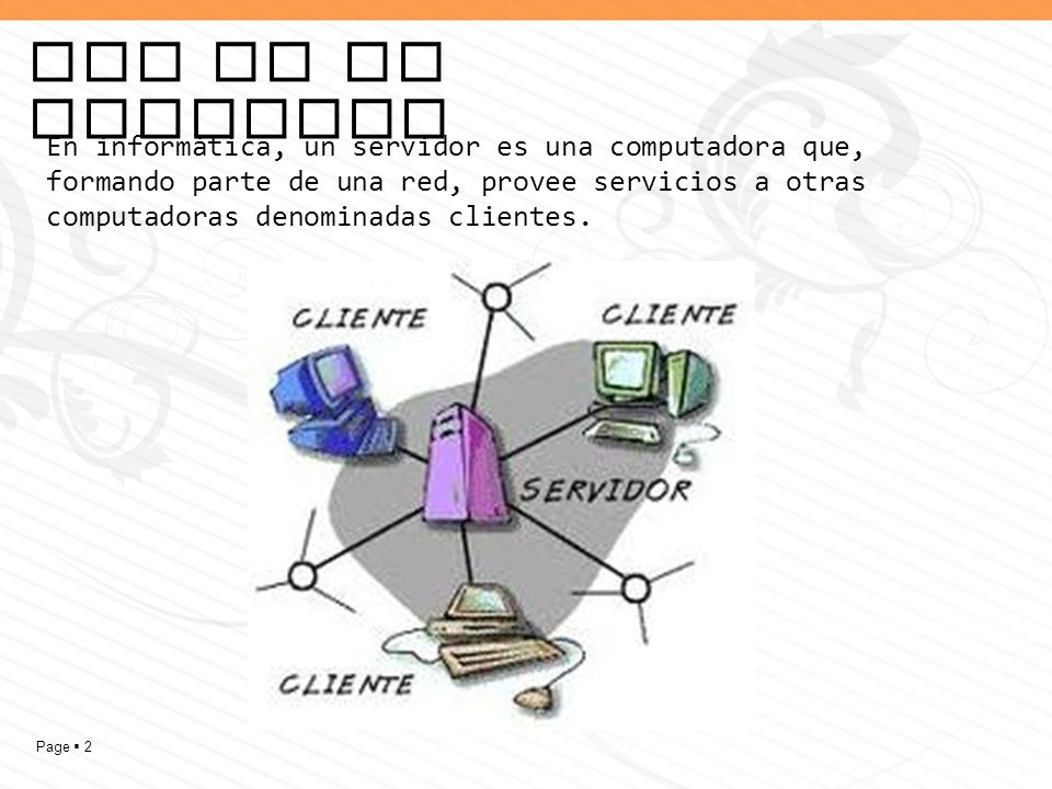Que es un servidor En informática, un servidor es una computadora que, formando parte de una red, provee servicios a otras.