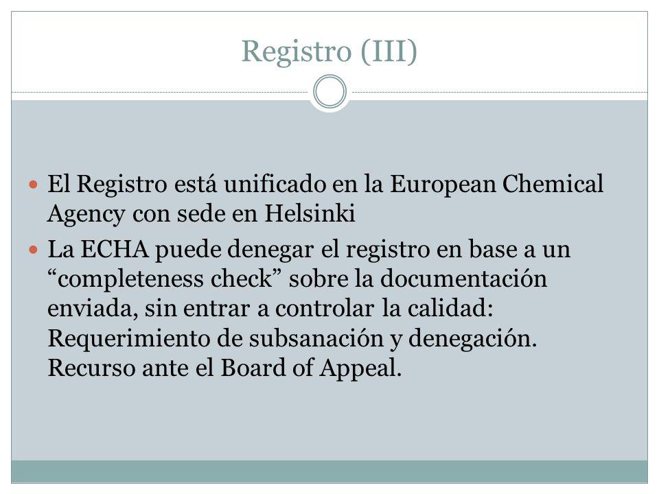 Registro (III) El Registro está unificado en la European Chemical Agency con sede en Helsinki.