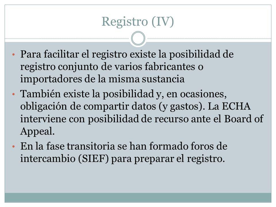Registro (IV) Para facilitar el registro existe la posibilidad de registro conjunto de varios fabricantes o importadores de la misma sustancia.
