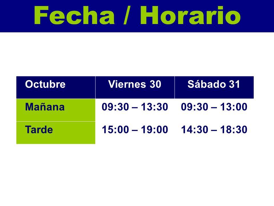 Fecha / Horario Octubre Viernes 30 Sábado 31 Mañana 09:30 – 13:30
