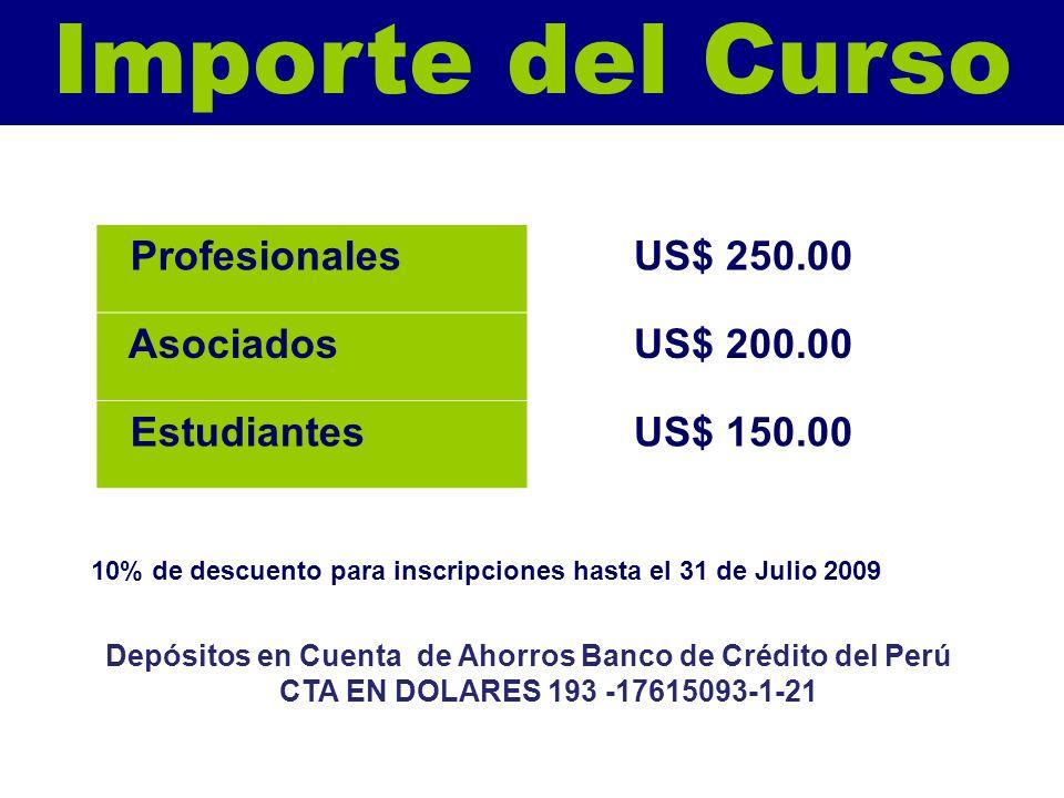 Importe del Curso Profesionales US$ 250.00 Asociados US$ 200.00