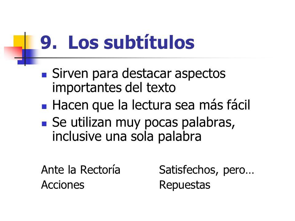 9. Los subtítulos Sirven para destacar aspectos importantes del texto