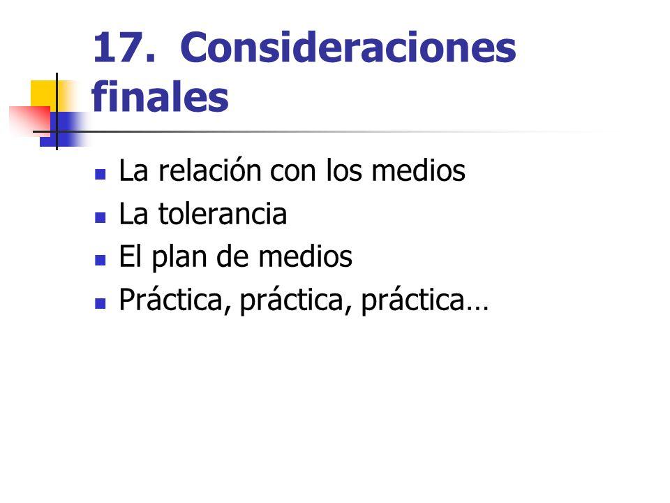 17. Consideraciones finales