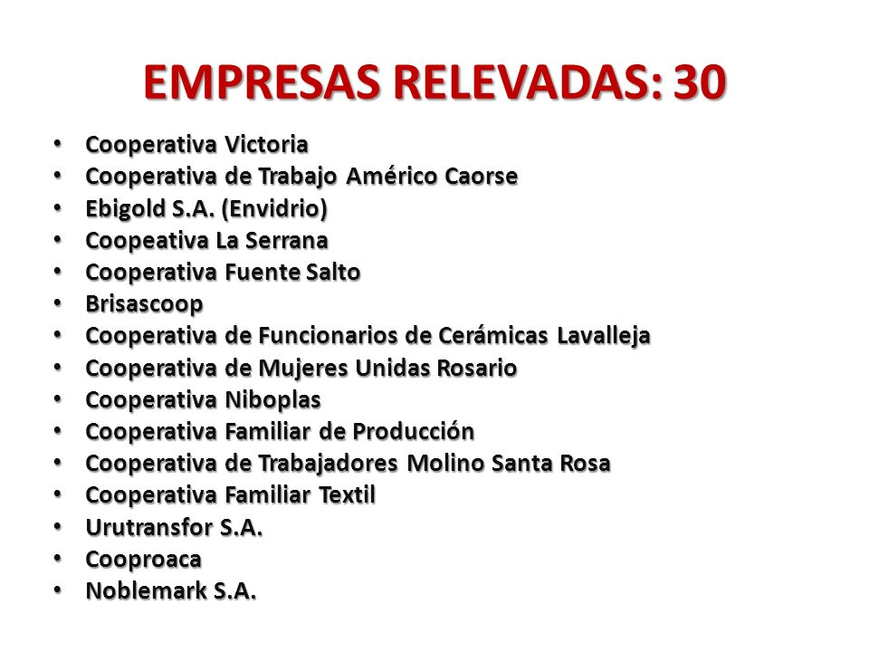 EMPRESAS RELEVADAS: 30 Cooperativa Victoria