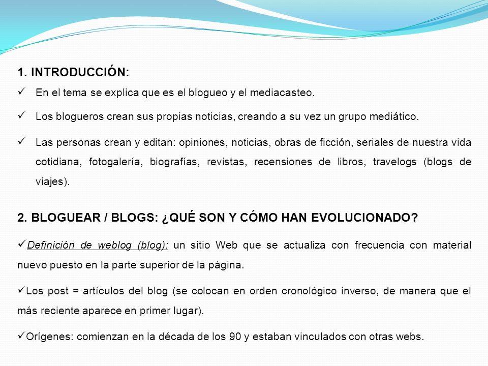 2. BLOGUEAR / BLOGS: ¿QUÉ SON Y CÓMO HAN EVOLUCIONADO