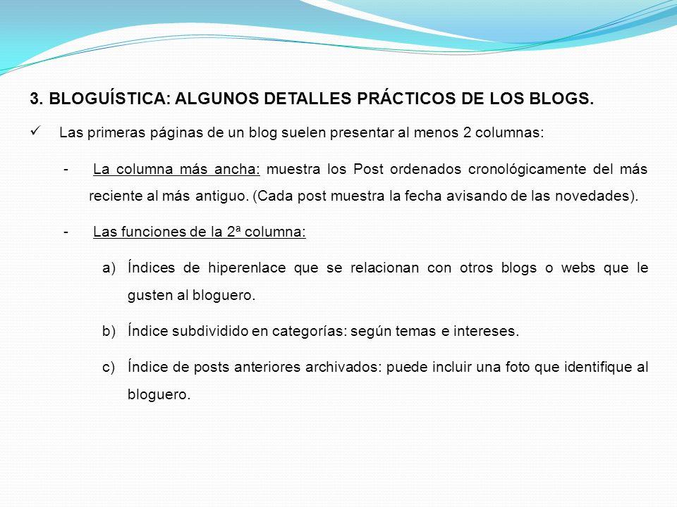 3. BLOGUÍSTICA: ALGUNOS DETALLES PRÁCTICOS DE LOS BLOGS.