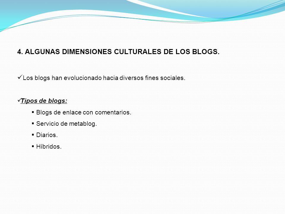 4. ALGUNAS DIMENSIONES CULTURALES DE LOS BLOGS.