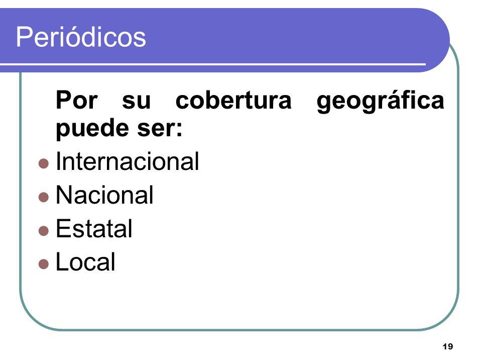 Periódicos Por su cobertura geográfica puede ser: Internacional