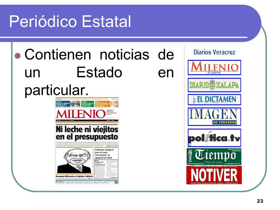 Periódico Estatal Contienen noticias de un Estado en particular.