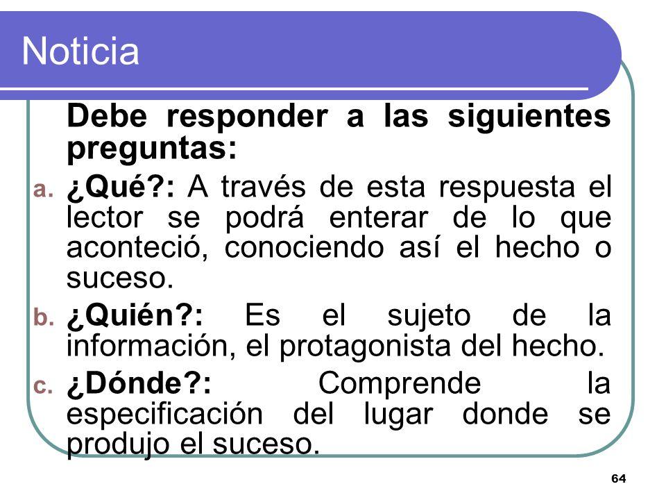 Noticia Debe responder a las siguientes preguntas: