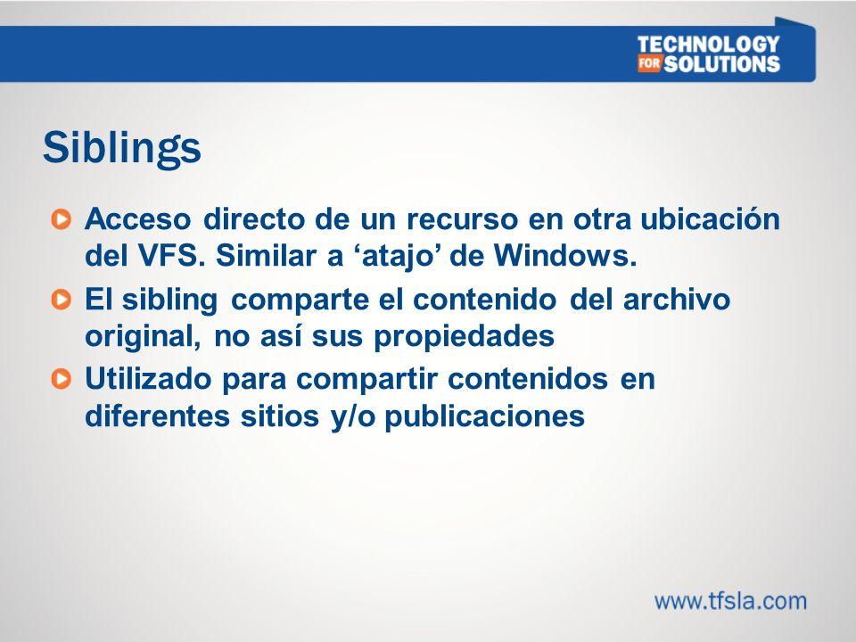 1919 Siblings. Acceso directo de un recurso en otra ubicación del VFS. Similar a 'atajo' de Windows.
