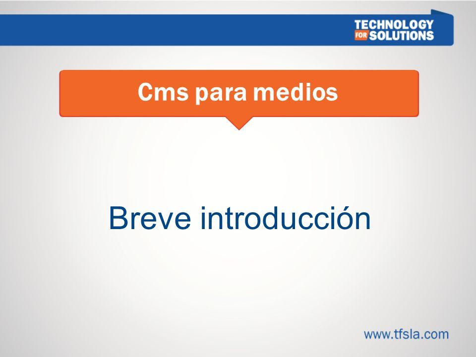 3 Cms para medios Breve introducción 3