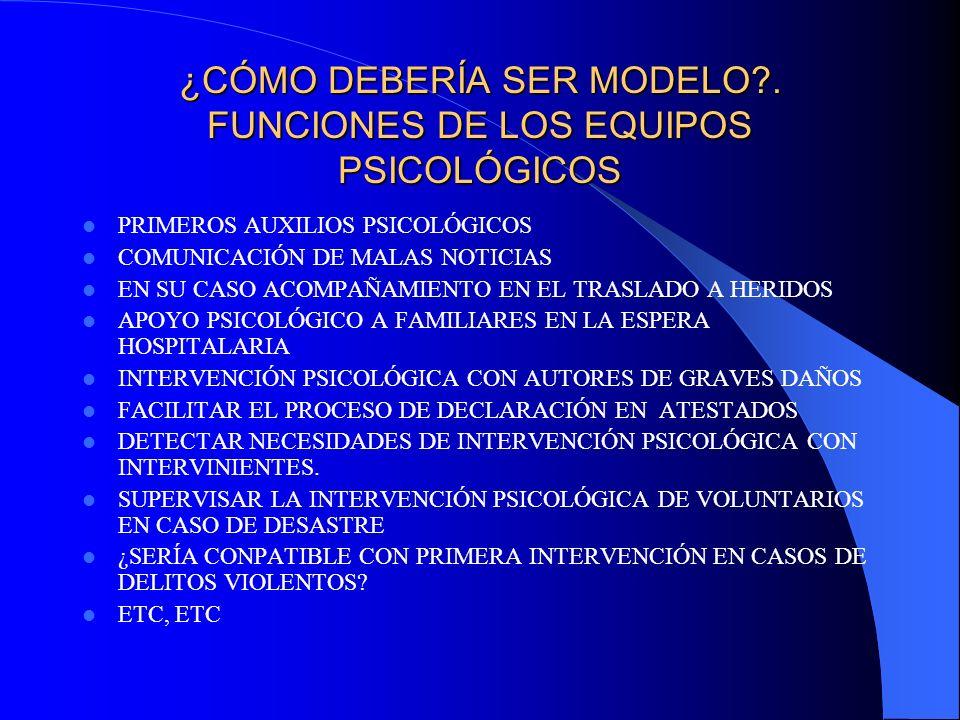¿CÓMO DEBERÍA SER MODELO . FUNCIONES DE LOS EQUIPOS PSICOLÓGICOS