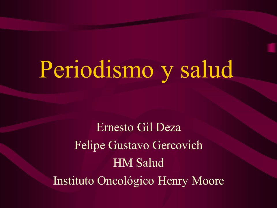 Periodismo y salud Ernesto Gil Deza Felipe Gustavo Gercovich HM Salud
