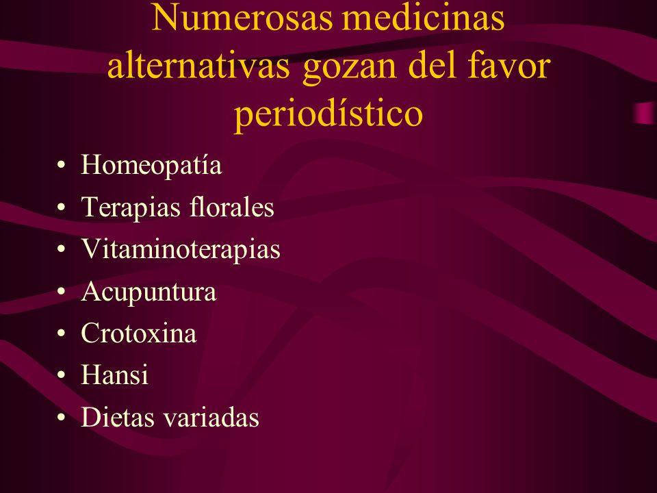 Numerosas medicinas alternativas gozan del favor periodístico