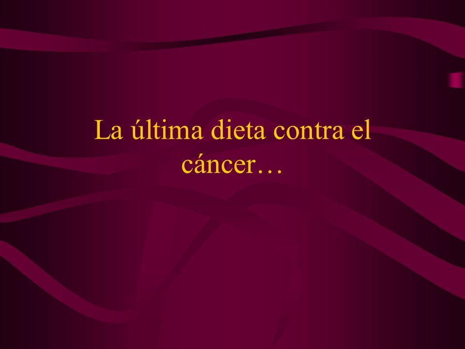 La última dieta contra el cáncer…