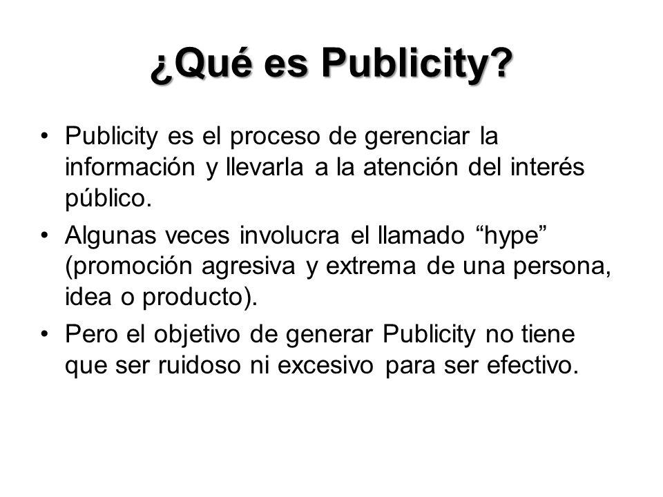 ¿Qué es Publicity Publicity es el proceso de gerenciar la información y llevarla a la atención del interés público.