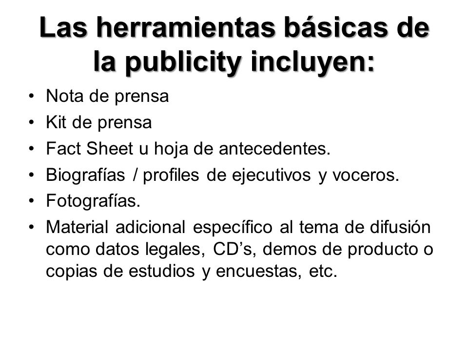 Las herramientas básicas de la publicity incluyen: