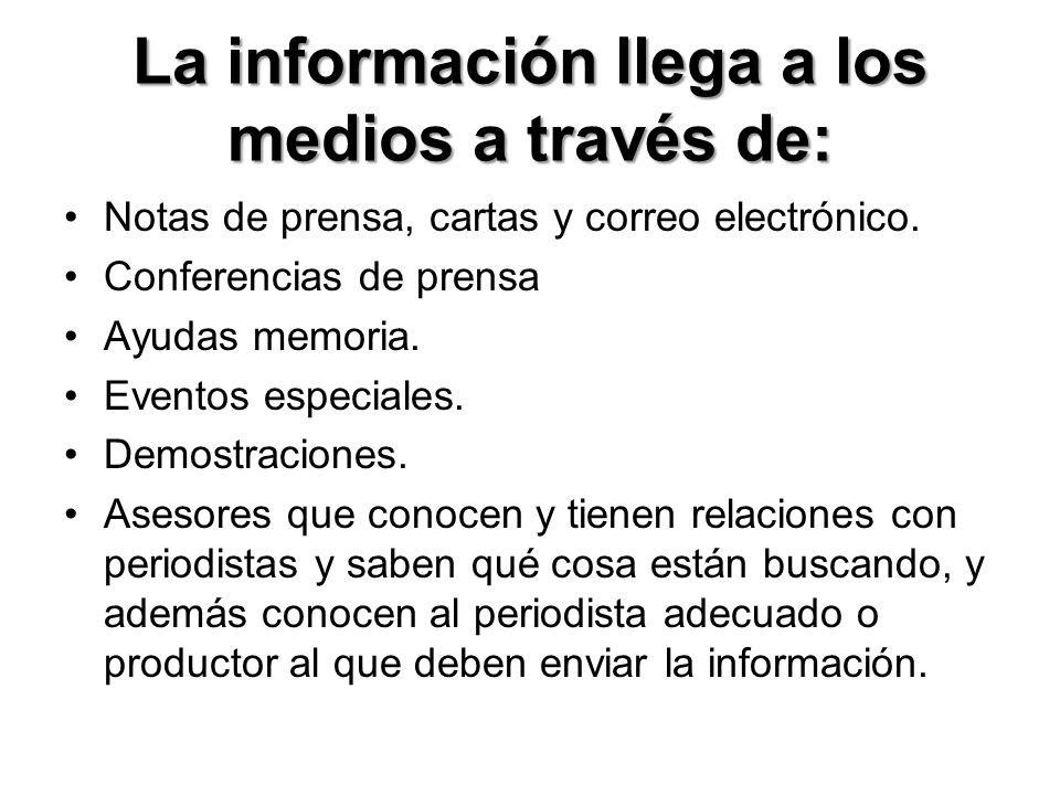 La información llega a los medios a través de: