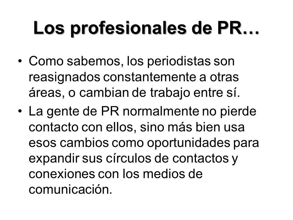 Los profesionales de PR…