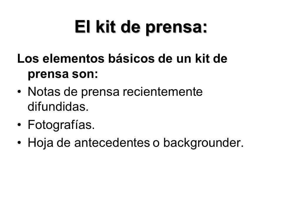El kit de prensa: Los elementos básicos de un kit de prensa son: