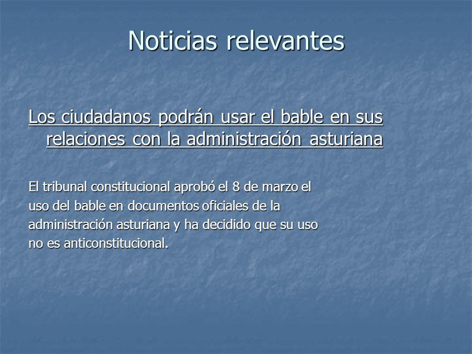 Noticias relevantes Los ciudadanos podrán usar el bable en sus relaciones con la administración asturiana.